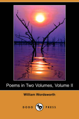 Poems in Two Volumes, Volume II (Dodo Press) (Paperback)