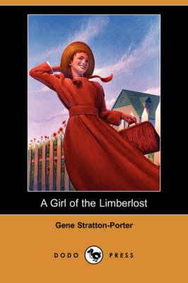 A Girl of the Limberlost (Dodo Press) (Paperback)