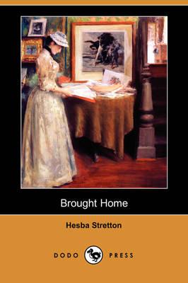 Brought Home (Dodo Press) (Paperback)