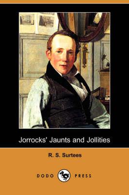 Jorrocks' Jaunts and Jollities (Dodo Press) (Paperback)