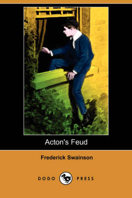 Acton's Feud (Illustrated Edition) (Dodo Press) (Paperback)