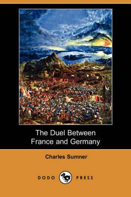 The Duel Between France and Germany (Dodo Press) (Paperback)