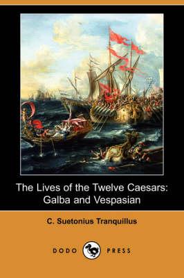 The Lives of the Twelve Caesars: Galba and Vespasian (Dodo Press) (Paperback)