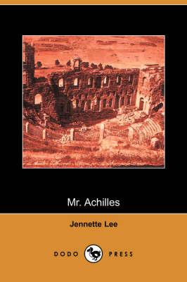 Mr. Achilles (Dodo Press) (Paperback)