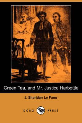 Green Tea and Mr. Justice Harbottle (Paperback)