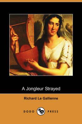 A Jongleur Strayed (Dodo Press) (Paperback)