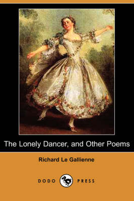 The Lonely Dancer, and Other Poems (Dodo Press) (Paperback)