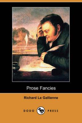 Prose Fancies (Dodo Press) (Paperback)