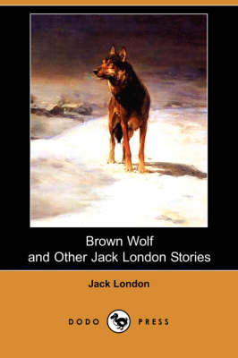 Brown Wolf and Other Jack London Stories (Paperback)