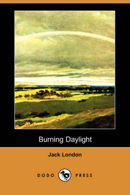 Burning Daylight (Dodo Press) (Paperback)