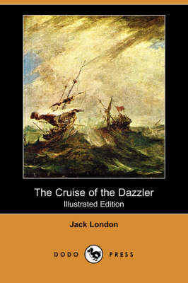 The Cruise of the Dazzler (Illustrated Edition) (Dodo Press) (Paperback)