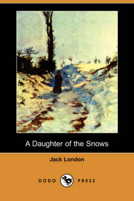A Daughter of the Snows (Dodo Press) (Paperback)