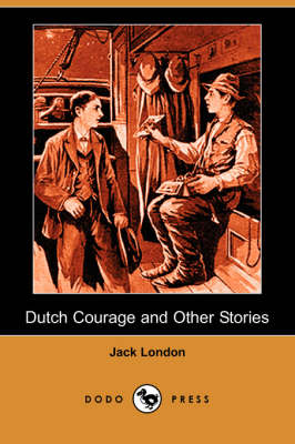 Dutch Courage and Other Stories (Dodo Press) (Paperback)