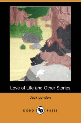 Love of Life and Other Stories (Dodo Press) (Paperback)