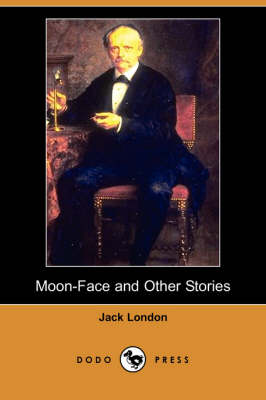 Moon-Face and Other Stories (Dodo Press) (Paperback)