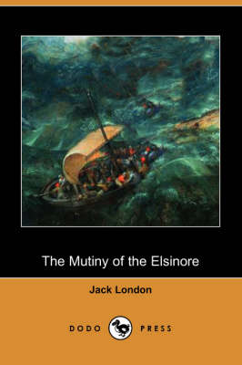 The Mutiny of the Elsinore (Dodo Press) (Paperback)