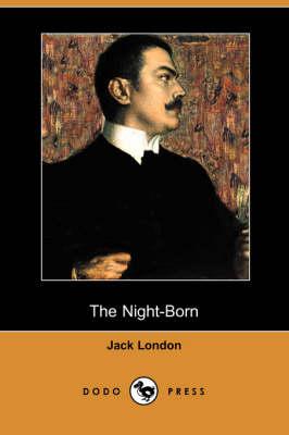 The Night-Born (Dodo Press) (Paperback)