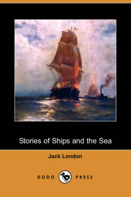 Stories of Ships and the Sea (Dodo Press) (Paperback)