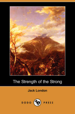 The Strength of the Strong (Dodo Press) (Paperback)