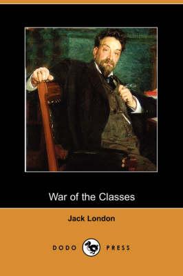 War of the Classes (Dodo Press) (Paperback)