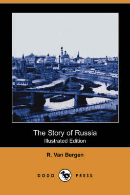 The Story of Russia (Illustrated Edition) (Dodo Press) (Paperback)