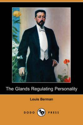 The Glands Regulating Personality (Dodo Press) (Paperback)