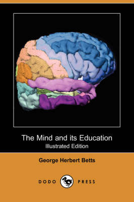 The Mind and Its Education (Illustrated Edition) (Dodo Press) (Paperback)