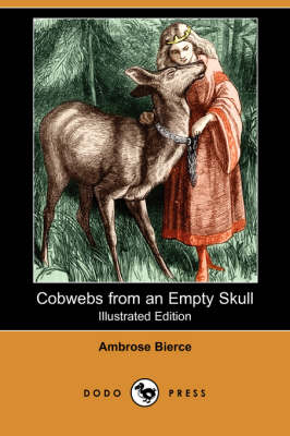Cobwebs from an Empty Skull (Illustrated Edition) (Dodo Press) (Paperback)
