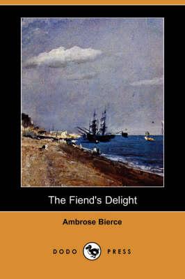 The Fiend's Delight (Dodo Press) (Paperback)