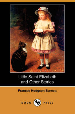 Little Saint Elizabeth and Other Stories (Dodo Press) (Paperback)