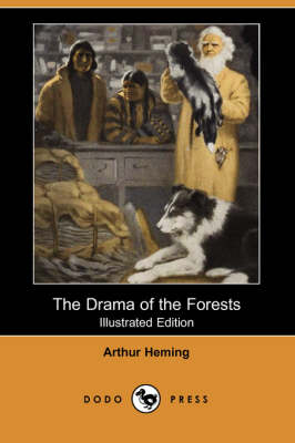The Drama of the Forests (Illustrated Edition) (Dodo Press) (Paperback)