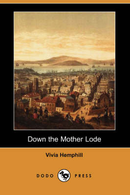 Down the Mother Lode (Dodo Press) (Paperback)