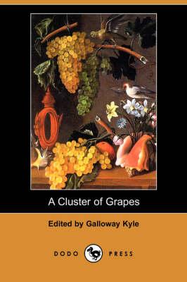 A Cluster of Grapes (Dodo Press) (Paperback)
