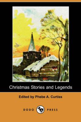 Christmas Stories and Legends (Dodo Press) (Paperback)