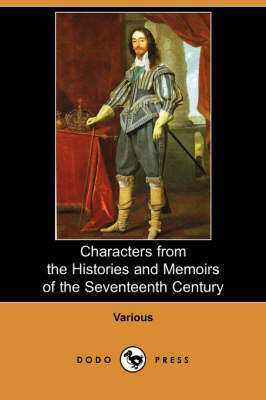 Characters from the Histories and Memoirs of the Seventeenth Century (Dodo Press) (Paperback)