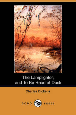 The Lamplighter, and to Be Read at Dusk (Dodo Press) (Paperback)