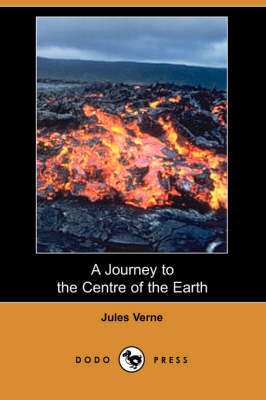 A Journey to the Centre of the Earth (Dodo Press) (Paperback)