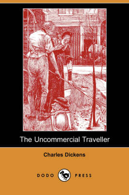 The Uncommercial Traveller (Paperback)