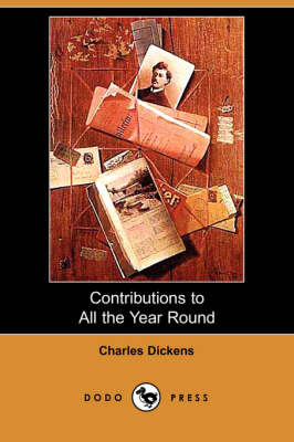 Contributions to All the Year Round (Dodo Press) (Paperback)