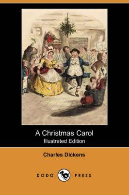 A Christmas Carol (Illustrated Edition) (Dodo Press) (Paperback)