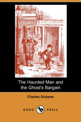 The Haunted Man and the Ghost's Bargain (Dodo Press) (Paperback)