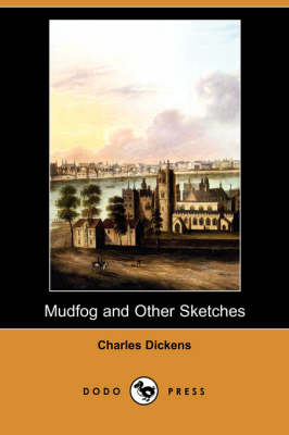 Mudfog and Other Sketches (Dodo Press) (Paperback)