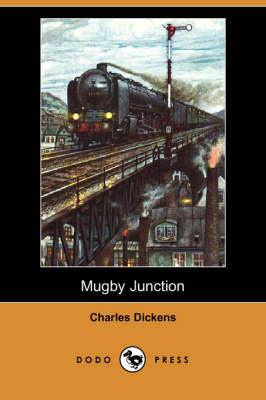 Mugby Junction (Dodo Press) (Paperback)