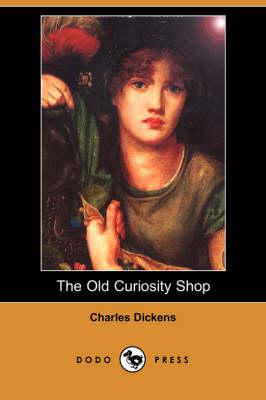 The Old Curiosity Shop (Dodo Press) (Paperback)