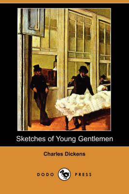 Sketches of Young Gentlemen (Dodo Press) (Paperback)