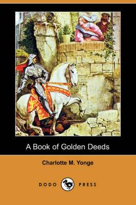 A Book of Golden Deeds (Dodo Press) (Paperback)