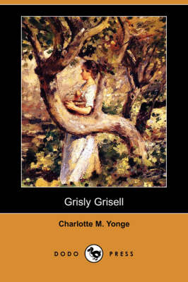 Grisly Grisell (Dodo Press) (Paperback)
