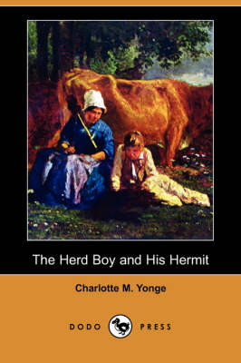 The Herd Boy and His Hermit (Dodo Press) (Paperback)