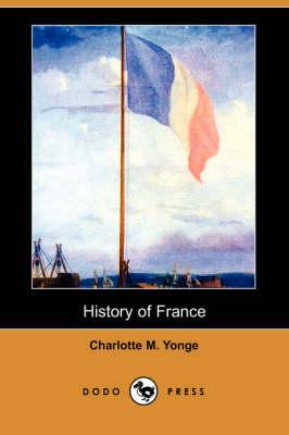History of France (Dodo Press) (Paperback)