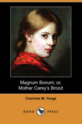 Magnum Bonum; Or, Mother Carey's Brood (Dodo Press) (Paperback)